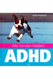 Alle honden hebben ADHD