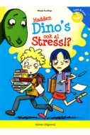 Hadden Dino's ook al stress